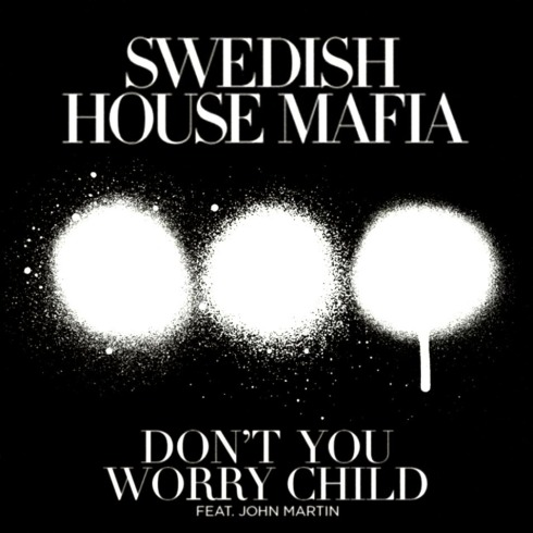 Swedish_House_Mafia-Don_t_You_Worry_Child_(Featuring_John_Martin)