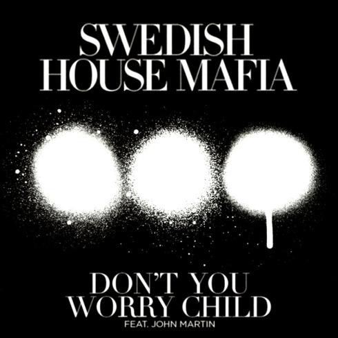 Swedish_House_Mafia-Don_t_You_Worry_Child_(Featuring_John_Martin)